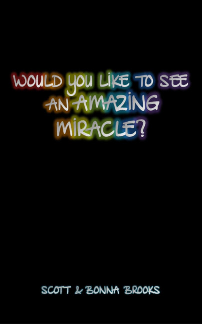 *** Would you like to see an Amazing Miracle? Book Cover Picture ***